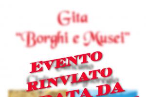 """4. Gita """"Borghi e Musei"""" – 16/17 Maggio 2020"""